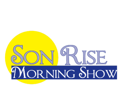 The Son Rise Morning Show (LIVE)